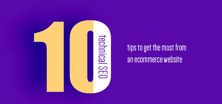 10 technical SEO tips to get the most from an ecommerce website