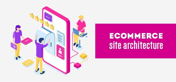 Ecommerce site architecture