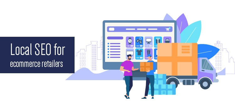 Local SEO for ecommerce retailers